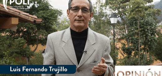 Luis Fernando Trujillo opinion